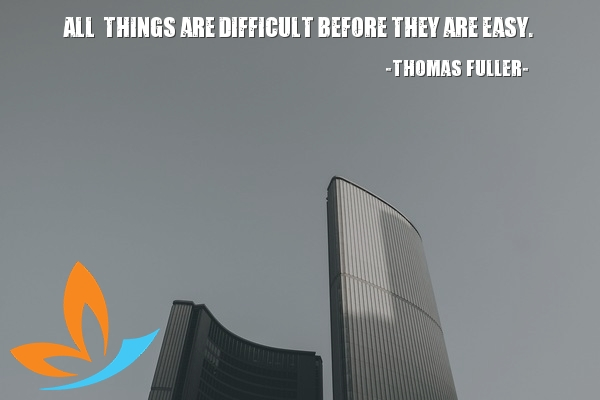 78.all-things-are-difficult-before-they-are-easy