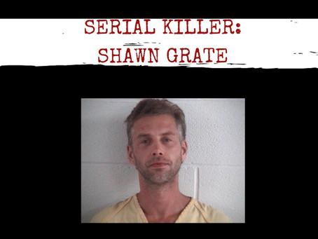 Serial Killer: Shawn Grate