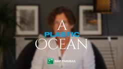 BNP Paribas - A Plastic Ocean