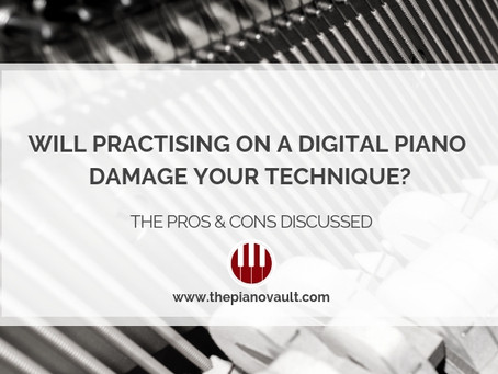 Will Practising on a Digital Piano Damage Your Piano Technique?