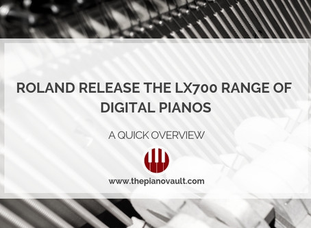 Roland Release the LX700 Range of Digital Pianos