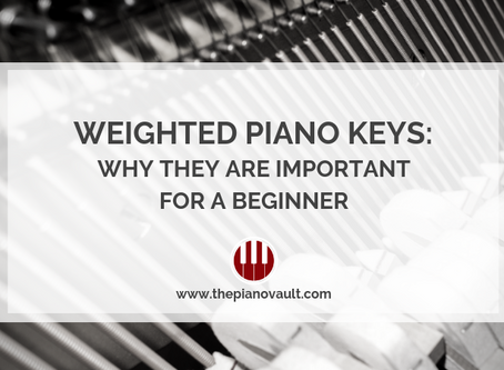 Weighted Piano Keys: Why They Are Important for a Beginner.