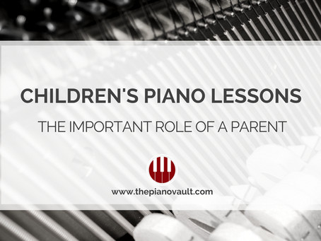 Children's Piano Lessons - The Important Role of a Parent