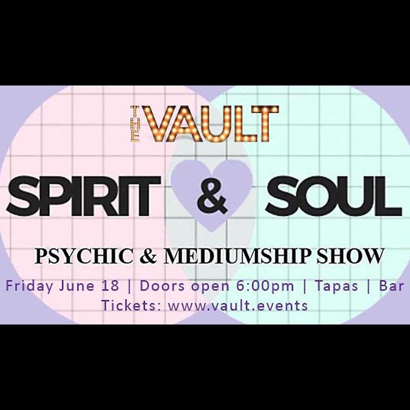 Spirit & Soul Psychic and Mediumship Show at The Vault