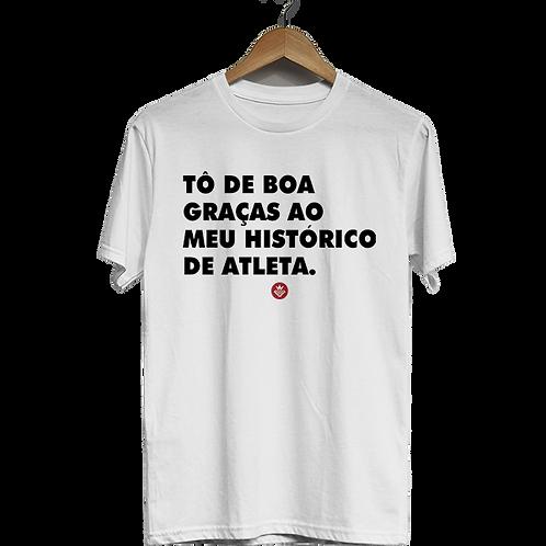 Camiseta Tô de boa graças ao meu histórico de atleta