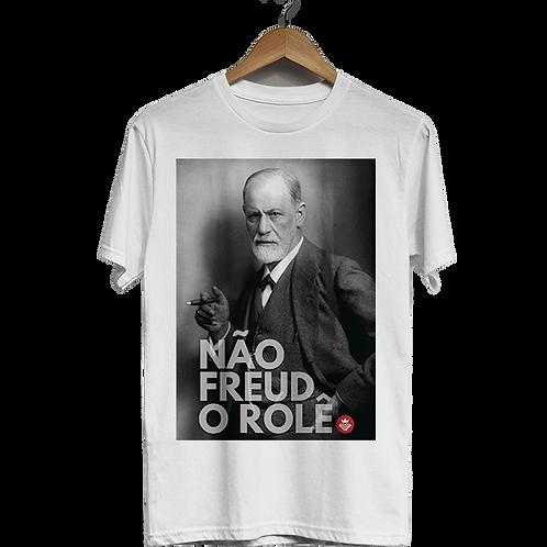 Camiseta Não Freud o Rolê