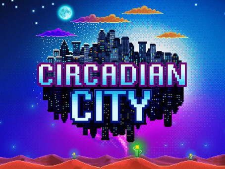 Circadian City's First Major Early Access Update Now Available