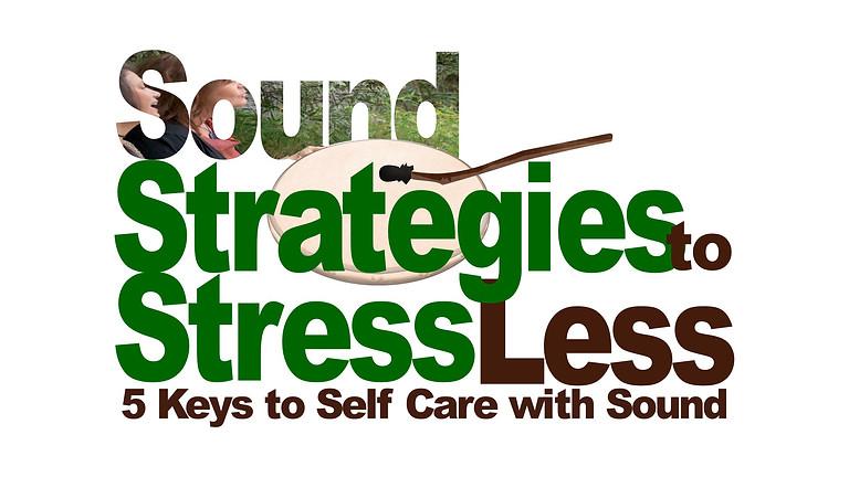 Sound Strategies to Stress Less