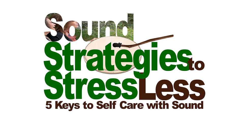 Sound Strategies to Stress Less