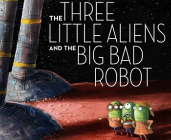 The Three Little Aliens...