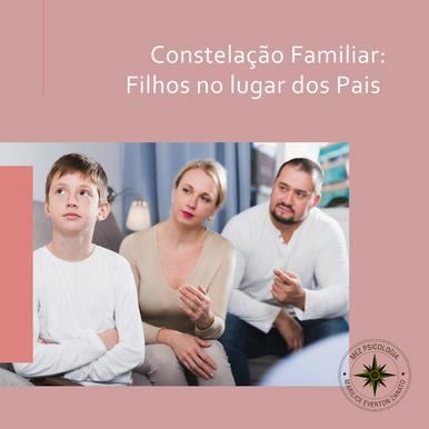 Constelação Familiar - Filhos nos lugares dos Pais