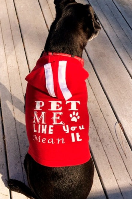Pet me like you mean it! Doggie Shirt