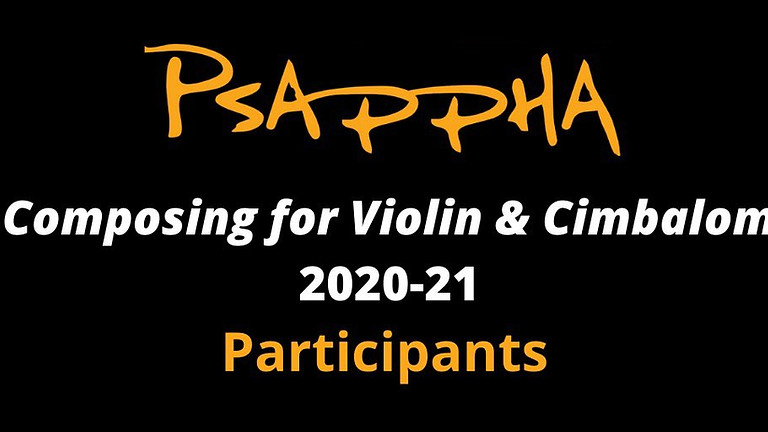 Psappha's 2020-21 'Composing for Violin & Cimbalom' scheme.
