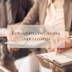 La transformación educativa empieza cont