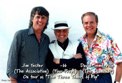 """Jim Yester (The Association) bb (Four Preps) David Somerville (The Diamonds) on tour as """"The Three Tenors of Pop."""""""
