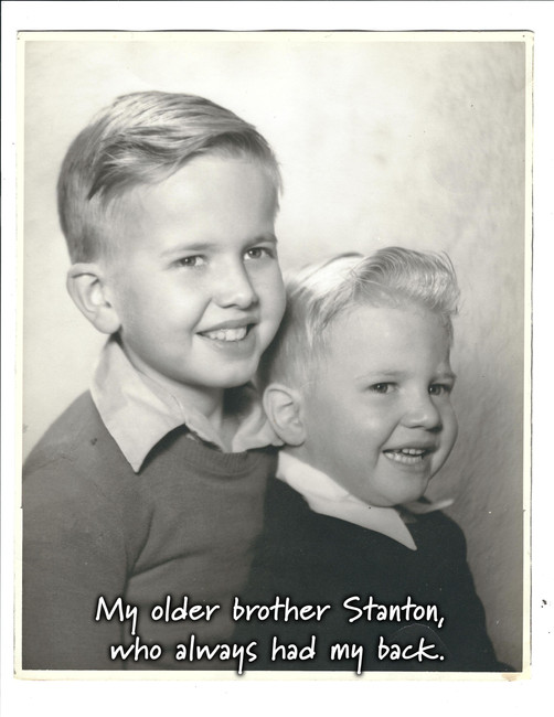My older brother Stanton, who always had