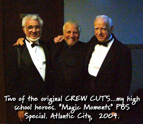 """Two of the original CREW CUTS…my high school heroes. """"Magic Moments"""" PBS Special. Atlantic City,  2004."""