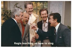 REGIS TEACHING US HOW TO SING.jpg