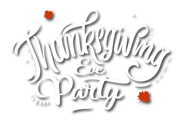 Thanksgiving Eve Party 2019