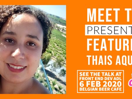 MEET THE PRESENTERS : FEATURING THAIS AQUINO
