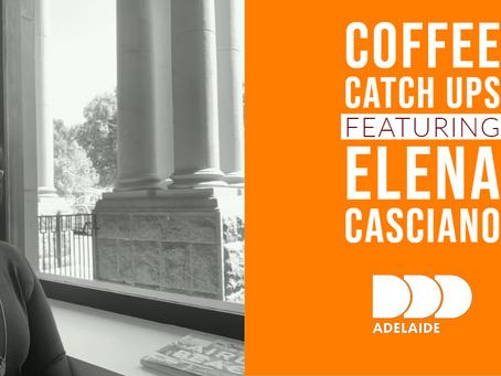 Coffee Catch Ups: Elena Casciano