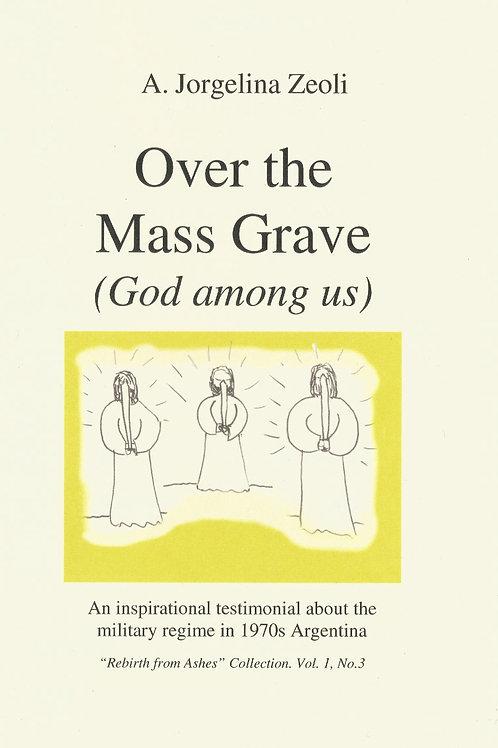 Over the Mass Grave, God Among Us
