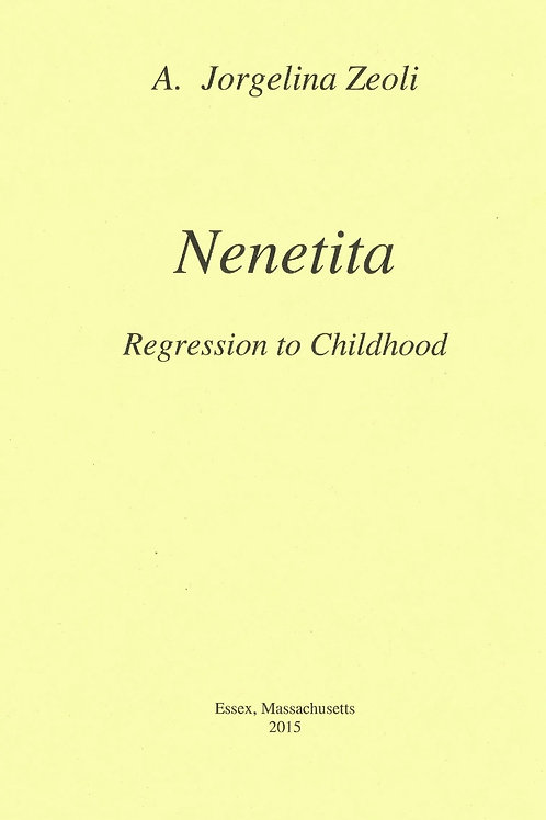Nenetita, Regression to Childhood