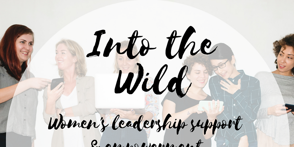 Into the Wild Leadership Empowerment Circle