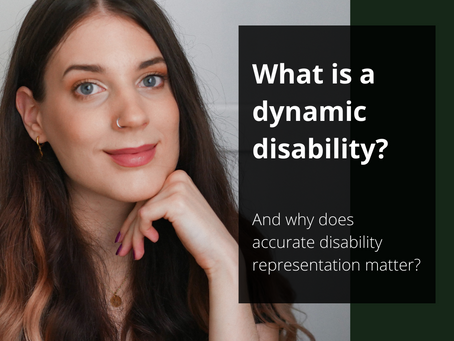 What is a dynamic disability?
