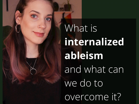 What is internalized ableism and what can we do to overcome it?