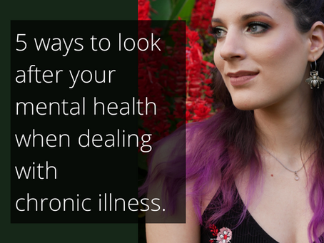 5 ways to look after your mental health when dealing with chronic illness