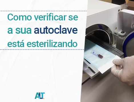 Como verificar se a autoclave está esterilizando - Passo a Passo com Imagens