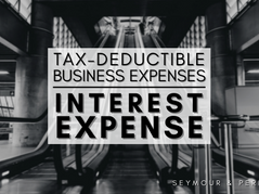 Guide to Deductible Business Expenses   Part 5: Interest Expense