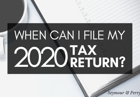 When can I file my 2020 Tax Return?