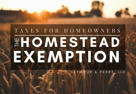 Taxes for Homeowners | The Homestead Exemption