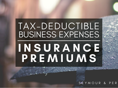Guide to Deductible Business Expenses   Part 4: Insurance Premiums