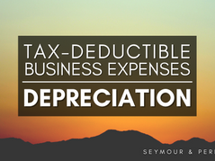 Guide to Deductible Business Expenses | Part 3: Depreciation