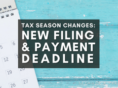 New Tax Filing & Payment Deadline | Your Questions Answered