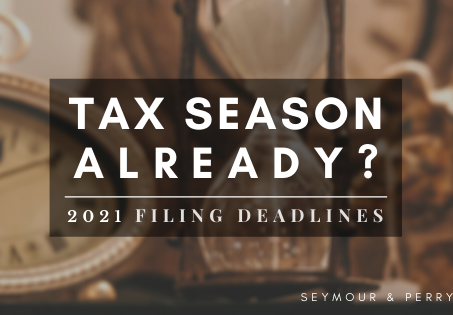 Tax Season Already? | Filing Deadlines in 2021