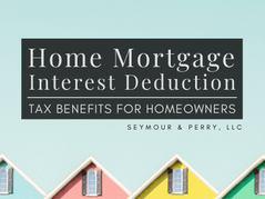 Tax Benefits for Homeowners: The Home Mortgage Interest Deduction