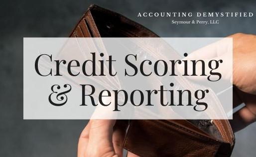 Building Credit | Part Three: Credit Reporting & Scoring