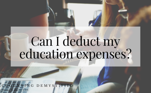Can I deduct my education expenses on my 2019 return?