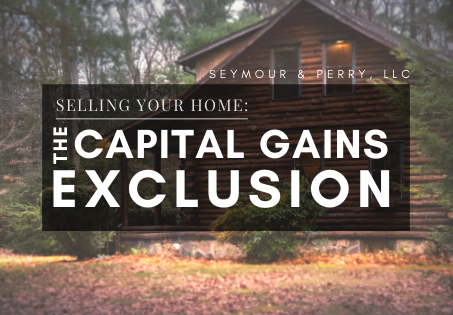 Selling Your Home: The Capital Gains Exclusion