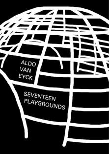 Aldo van Eyck — Seventeen Playgrounds