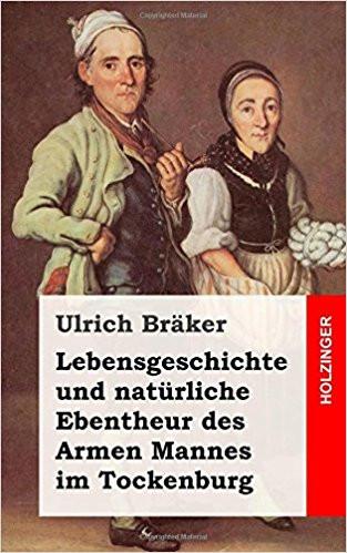 Ulrich Bräker, Der arme Mann vom Toggenburg