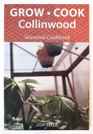 Grow Cook Collinwood Cookbook