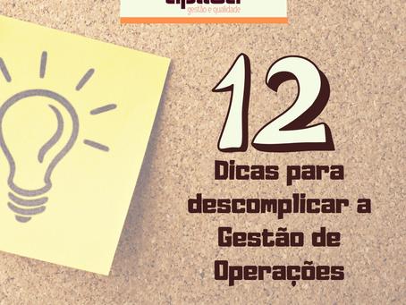 12 dicas para descomplicar a Gestão de Operações