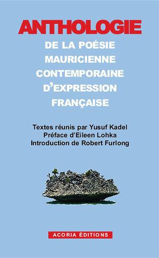 Yusuf Kadel : Anthologie de la Poésie mauricienne contemporaine d'expression française.