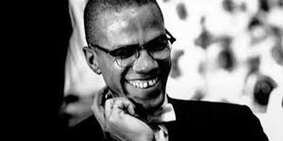 Malcolm X Birthday Celebration - May 19