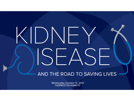 """Oct 13 The Hill's """"Kidney Disease: and the Road to Saving Lives"""""""